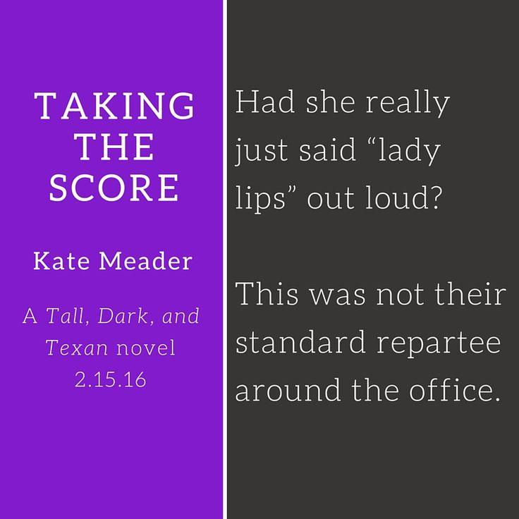 Taking the Score (Tall, Dark, and Texan #2)