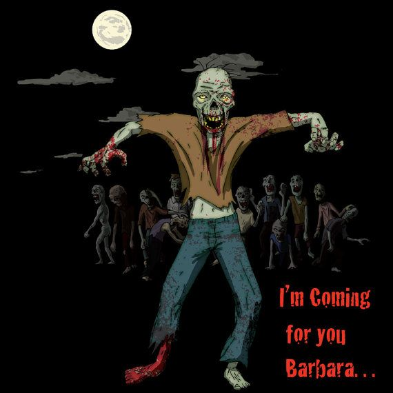 Zombie shirt Coming for you Barbara by ZombieSurvivorz on Etsy, $21.99