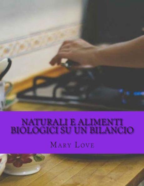 Naturali E Alimenti Biologici Su Un Bilancio: Vera Cucina suggerimenti su un bilancio reale