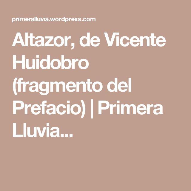 Altazor, de Vicente Huidobro (fragmento del Prefacio) | Primera Lluvia...