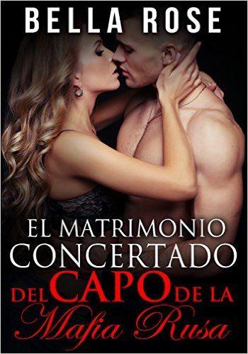Descargar El Matrimonio Concertado del Capo Kindle, PDF, eBook, El Matrimonio Concertado del Capo de la Mafia Rusa de Bella Rose PDF Gratis