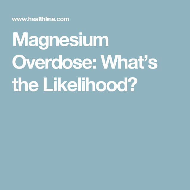 Magnesium Overdose: What's the Likelihood?