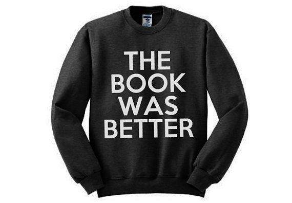 The Book was Better. {It almost always is!}