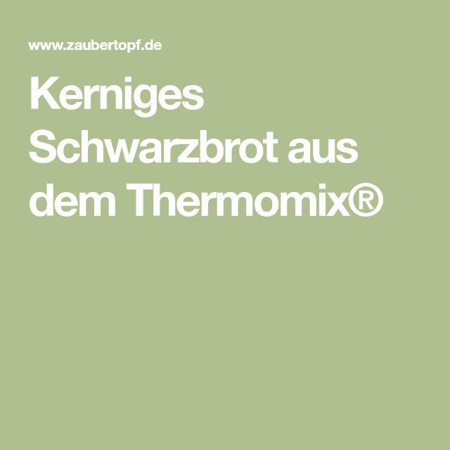 Kerniges Schwarzbrot aus dem Thermomix®
