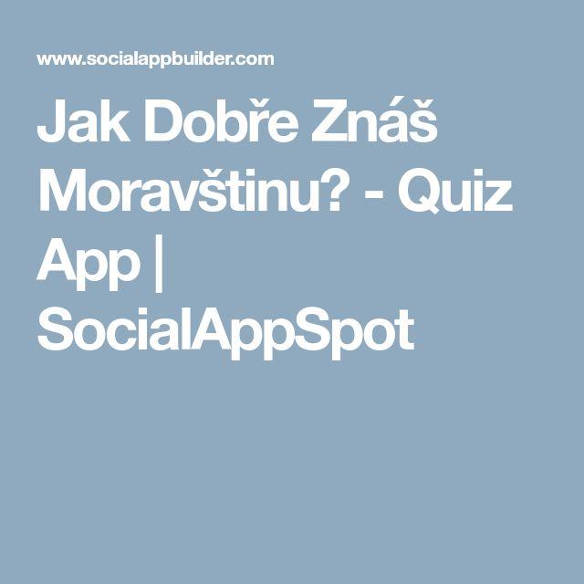 Jak Dobře Znáš Moravštinu? - Quiz App  | SocialAppSpot