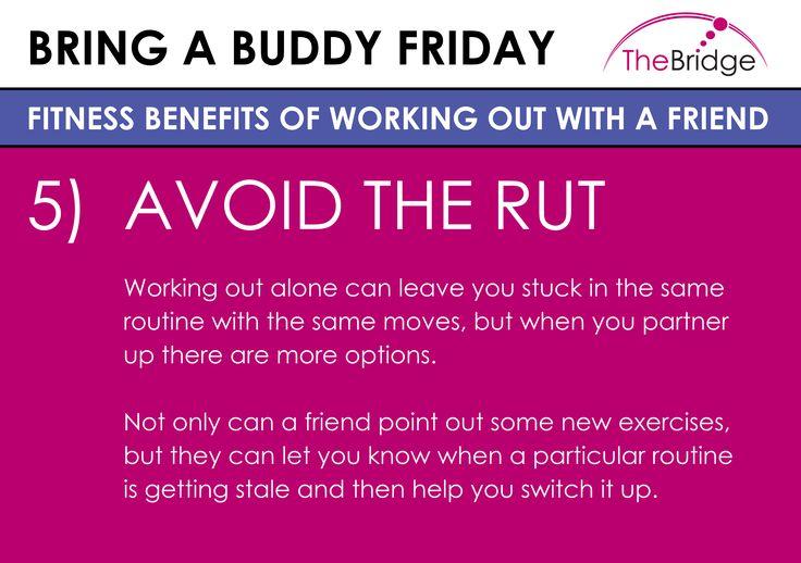 Don't it's Bring a Buddy Friday at The Bridge