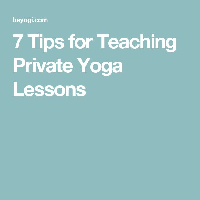 7 Tips for Teaching Private Yoga Lessons