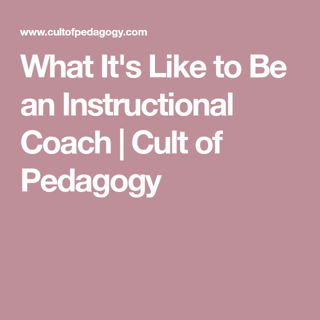 What It's Like to Be an Instructional Coach   Cult of Pedagogy