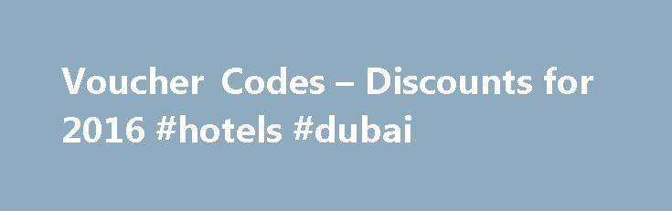 Voucher Codes – Discounts for 2016 #hotels #dubai http://hotel.nef2.com/voucher-codes-discounts-for-2016-hotels-dubai/  #late rooms # LateRooms.com Vouchers 2016 More Information about LateRooms.com LateRooms.com has come a long way since 1999. Accommodation seekers can choose from 65,000 properties worldwide, with more UK hotels than anybody else. From cosy B B's to luxury Spas, simply type in a few details to get started on your hotel search. You will […]
