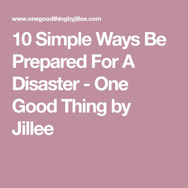 10 Simple Ways Be Prepared For A Disaster - One Good Thing by Jillee