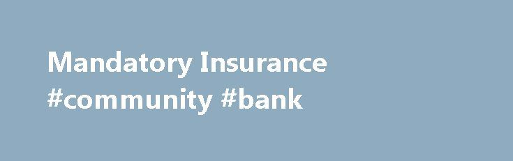 Mandatory Insurance #community #bank http://insurances.remmont.com/mandatory-insurance-community-bank/  #vehicle insurance company # Mandatory Insurance Illinois' mandatory insurance law is one of the most significant consumer protection measures now on the books. Complying with the Law You are in compliance with the mandatory insurance law if you have vehicle liability insurance in the following minimum amounts: $25,000 – injury or death of one personRead MoreThe post Mandatory Insurance…