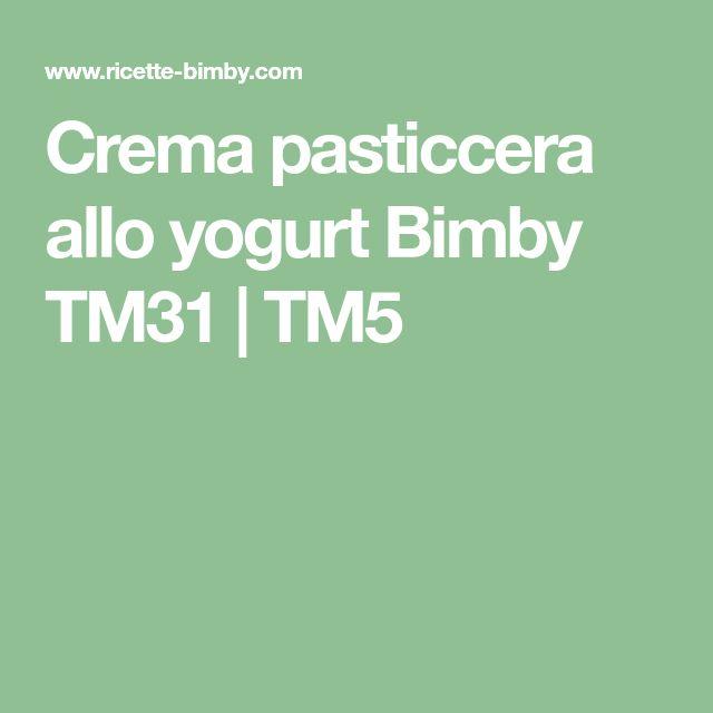 Crema pasticcera allo yogurt Bimby TM31 | TM5
