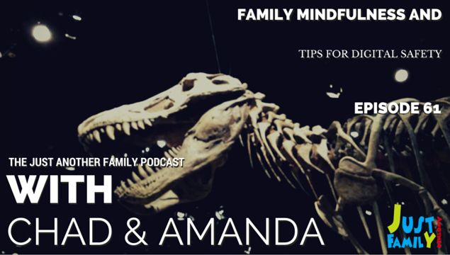 This week on the podcast we look at 3 ways to be a more mindful family, tech security tips for staying safe online and we visit the Royal Tyrrell Museum.