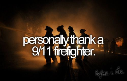 personally thank a 9/11 firefighter