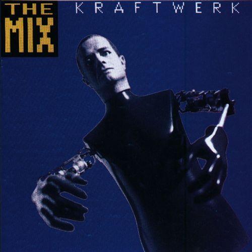 The Mix - Kraftwerk | Songs, Reviews, Credits, Awards | AllMusic