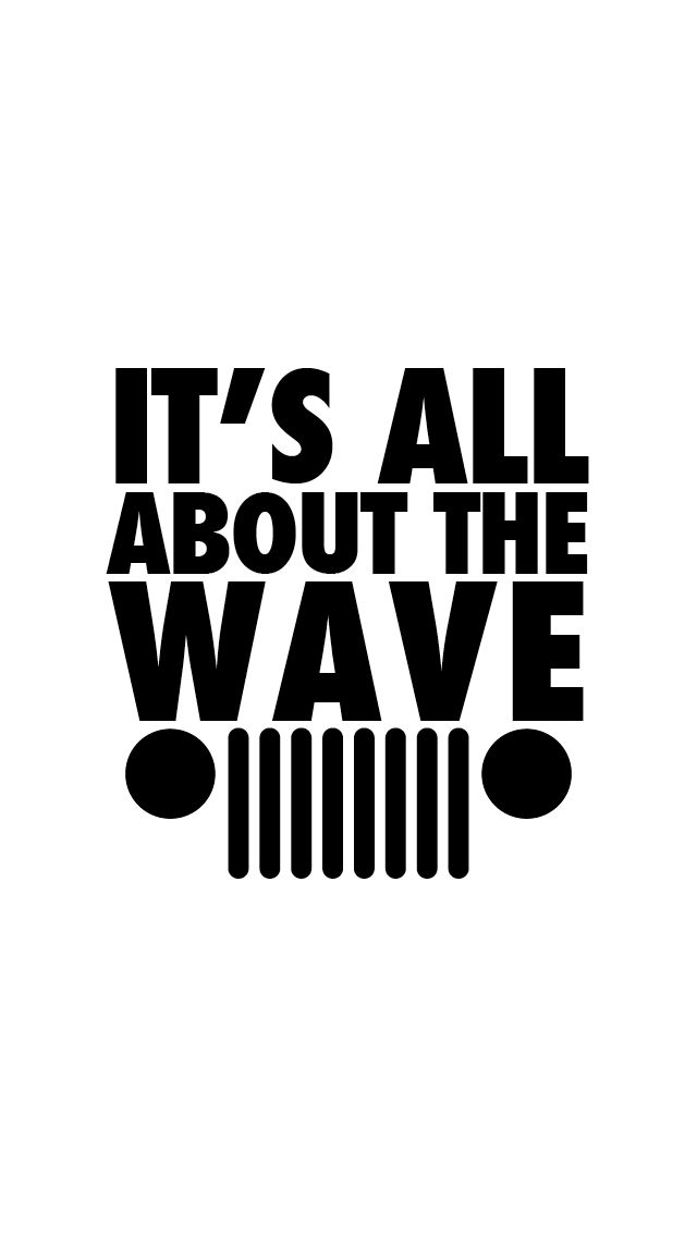 For all the Jeepers!  It's All About The Wave; it's more than a tradition.  iPhone 5 Wallpaper