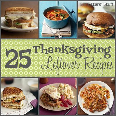 25 Thanksgiving Leftover Recipes (if you are lucky enough to have leftovers!). SixSistersStuff.com #Thanksgiving #Turkey