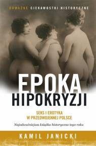 ebook Epoka hipokryzji. Seks i erotyka w przedwojennej Polsce