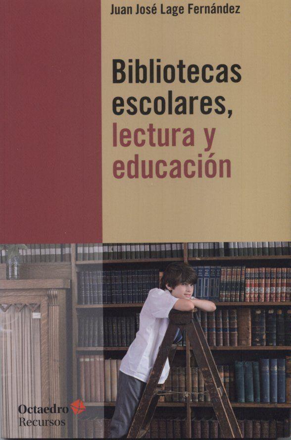 BIBLIOTECA ESCOLAR Bibliotecas escolares, lectura y educación
