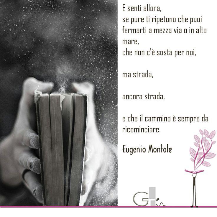 #citazioni: Eugenio Montale | #book #reading #quote | @G a i a T e l e s c a | GAIA TELESCA |