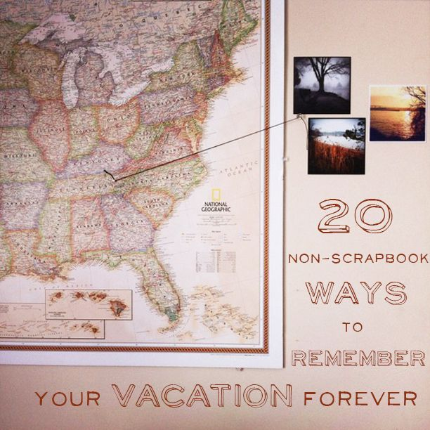 Love this ==> 20 Non-Scrapbook Ways To Remember Your VacationForever