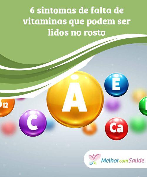 Sintomas de falta de vitaminas que podem ser lidos no rosto  Descubra neste artigo as conseqüências e sintomas de falta de vitaminas e como obter esses nutrientes através da dieta diária.