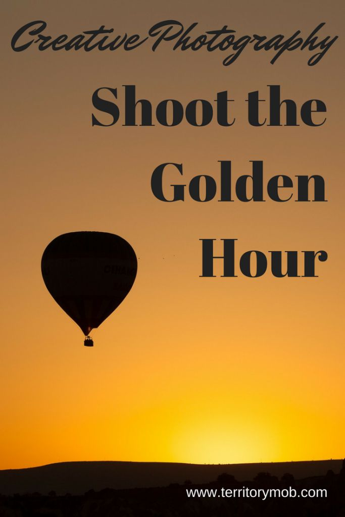 Creative Photography - Shoot the Golden Hour — Territory Mob