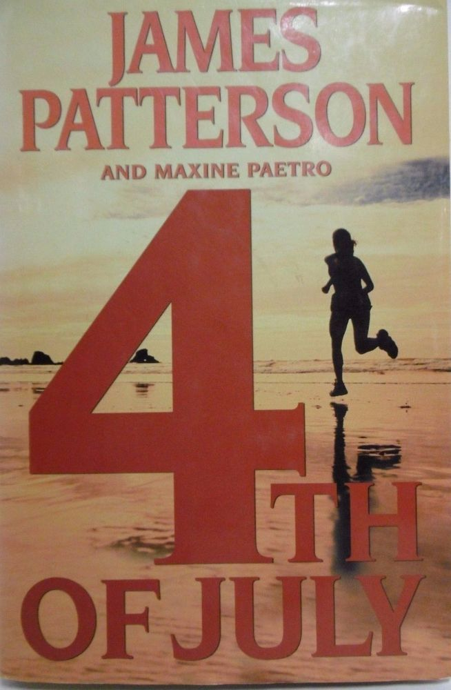 4TH OFJULY JAMES PATTERSON & MAXINE PAETRO HARDCOVER VERY GOOD CON
