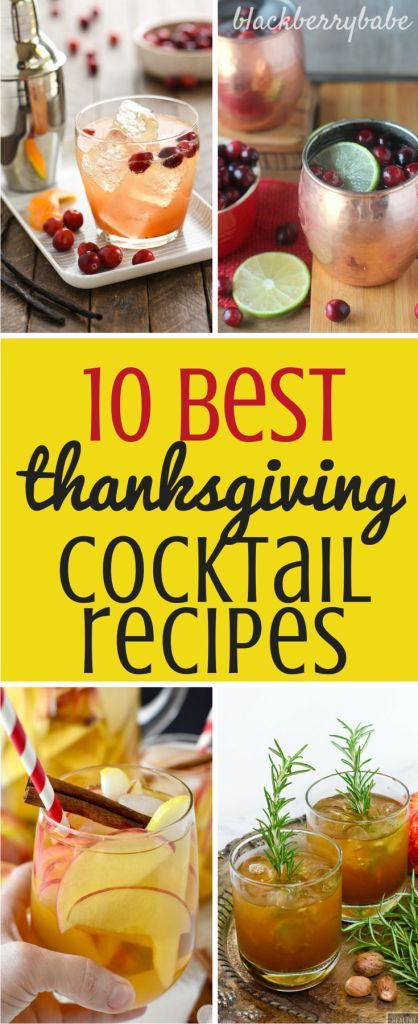 10 Best Easy Thanksgiving Cocktail Recipes that you will truly be thankful for! #thanksgiving #cocktail #roundup Drinks, Cranberry, Pumpkin, Apple, Pear, Bourbon, Rosemary
