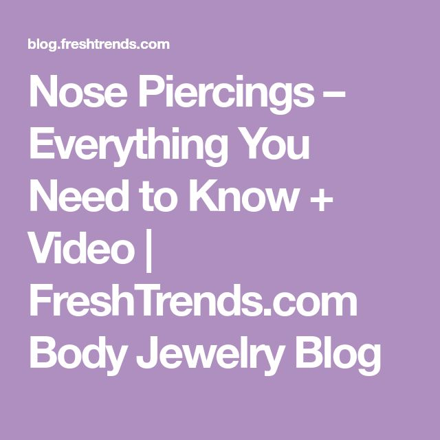 Nose Piercings – Everything You Need to Know + Video | FreshTrends.com Body Jewelry Blog
