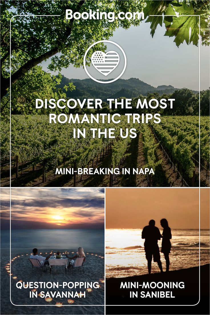 For romantic trip ideas, feel the love at Booking.com. Take a mini-break in Napa, California. Whisk your love away to Savannah, Georgia, full of southern charm and perfect for popping the question. Enjoy a chilled mini-moon in Sanibel, Florida, where beachcombing is an adventure sport.