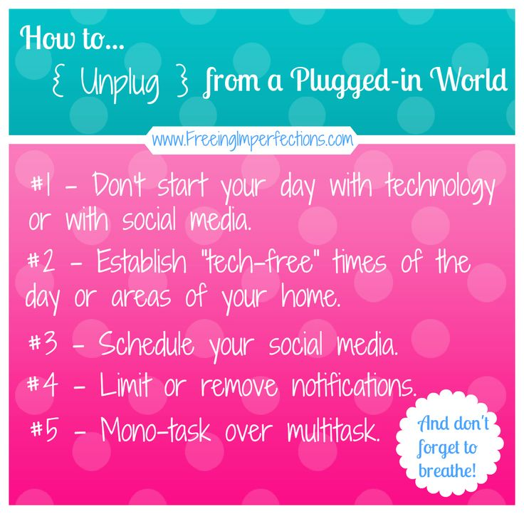 How to Unplug from a Plugged-In World: great tips on managing life & technology