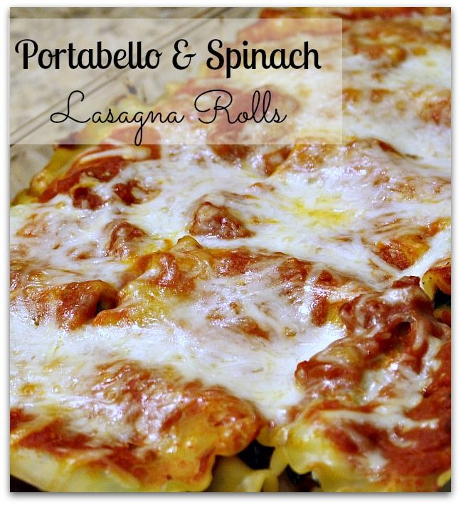 Portobello and Spinach Lasagna Roll Ups - so easy to make!!