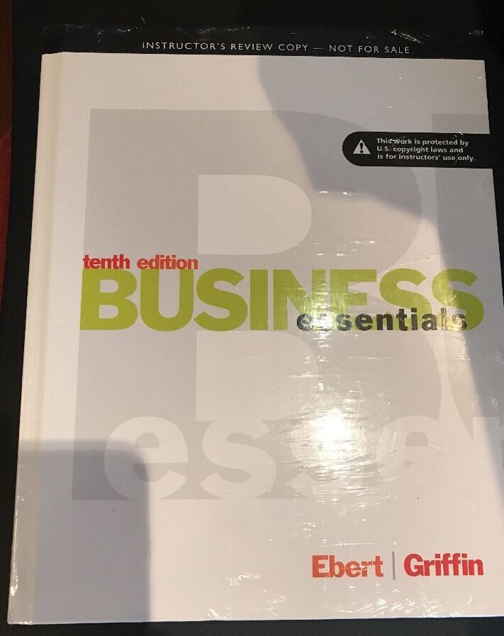 Business Essentials Tenth Edition By Ebert | Griffin Instructors Review Copy  | eBay