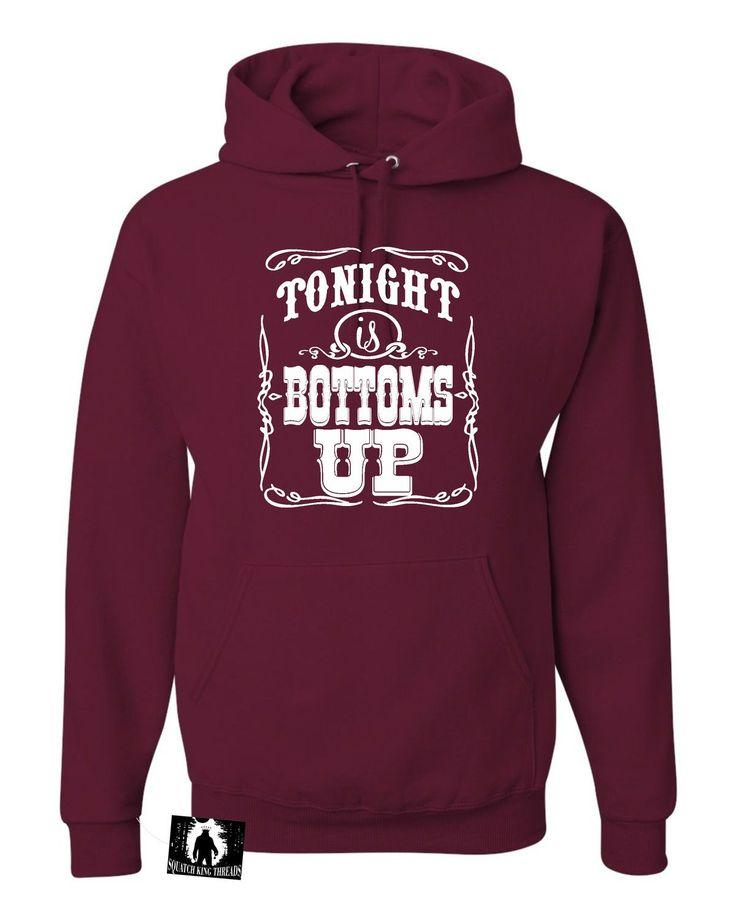 Adult Tonight Is Bottoms Up Country Sweatshirt Hoodie