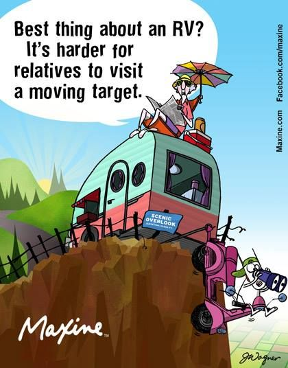 Best thing about an RV? It's harder for relatives to visit a moving target.