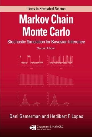 Markov Chain Monte Carlo: Stochastic Simulation for Bayesian Inference Second Edition; Dani Gamerman Hedibert F. Lopes; Hardback