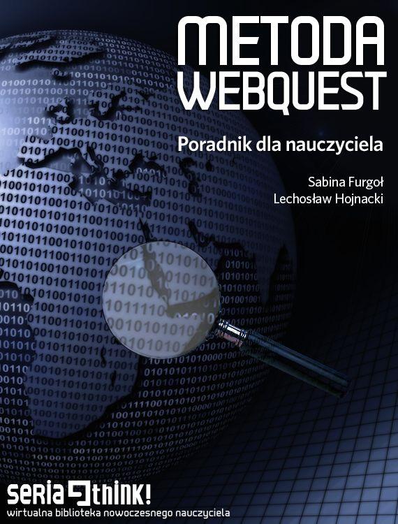 """Wszystkim nauczycielom i edukatorom zainteresowanym praktycznym stosowaniem metody WebQuest w nauczaniu (na każdym poziomie kształcenia!) polecamy świetny e-poradnik napisany przez doświadczonych twórców WebQuestów: """"Metoda WebQuest. Poradnik dla nauczycieli"""" (dostępny w formacie EPUB w serwisie www.Edustore.eu)."""