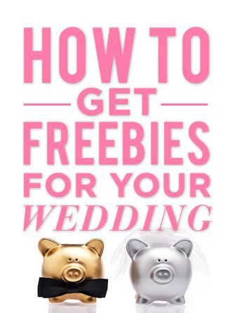 10 Ways To Get Freebies For Your Wedding