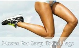 Moves For Sexy, Toned Legs – Beauty and Health