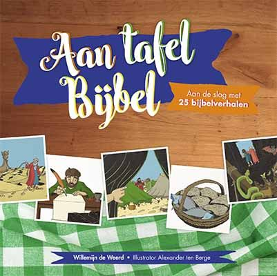 "Cover of ""Aan Tafel Bijbel"" by Willemijn de Weerd, illustrated by me, published by Ark Media, the Netherlands"