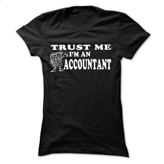 Accountant T-shirt and hoodie - #funny t shirts for men #long sleeve tee shirts. BUY NOW => https://www.sunfrog.com/LifeStyle/Accountant-T-shirt-and-hoodie-54230406-Ladies.html?60505
