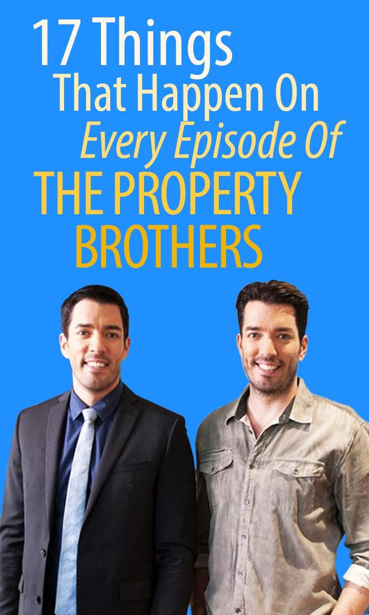 it be an episode of the property brothers without these things - Brother Vs Brother Hgtv