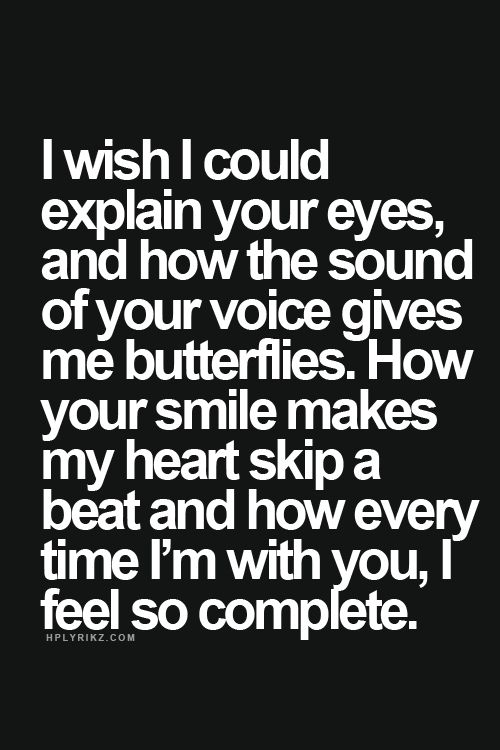 I Wish I Could Explain Your Eyes And How The Sound Of Your Voice