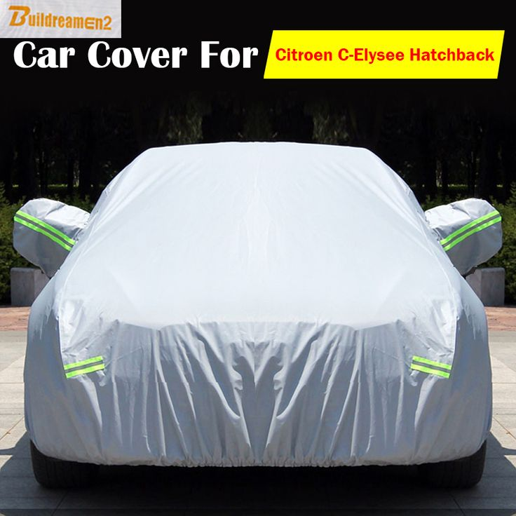 Buildreamen2 Car Cover Waterproof Sun Rain Snow Frost Preventing Scratch Anti UV Protector Cover For Citroen C-Elysee Hatchback