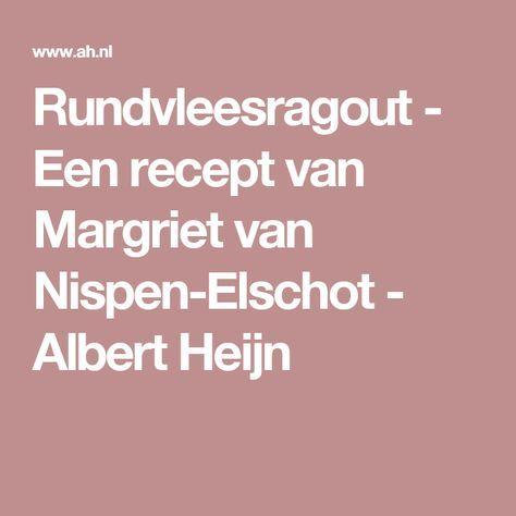 Rundvleesragout - Een recept van Margriet van Nispen-Elschot - Albert Heijn