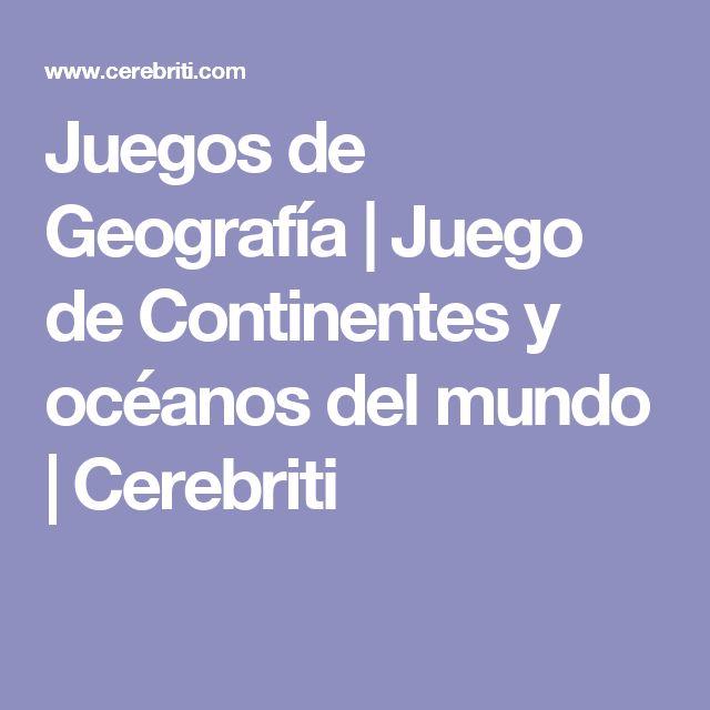 Juegos de Geografía   Juego de Continentes y océanos del mundo   Cerebriti