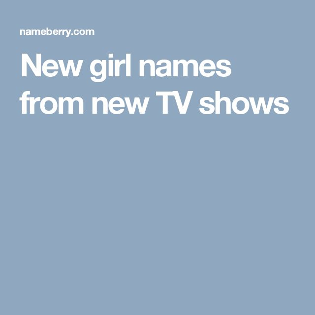 New girl names from new TV shows