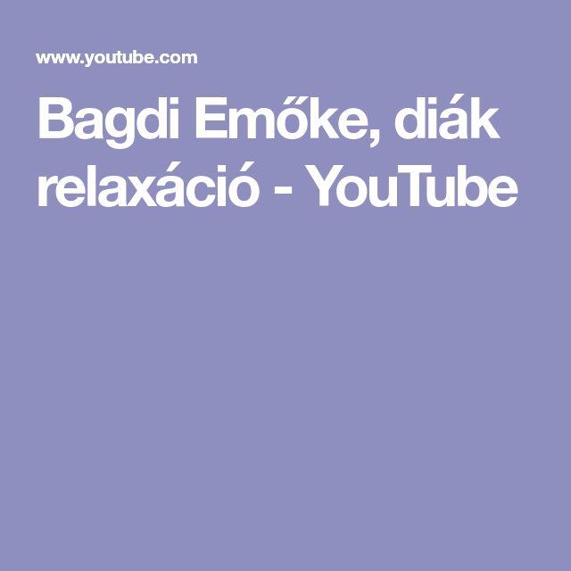 Bagdi Emőke, diák relaxáció - YouTube