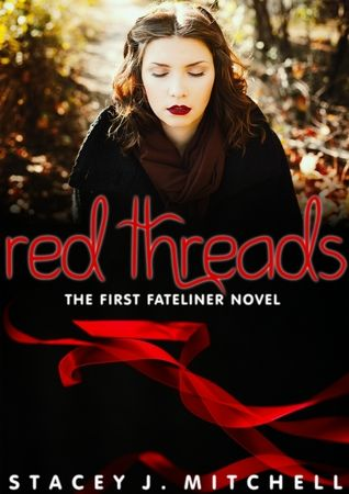 **** out of 5 (really liked it) - Red Threads (The Fateliner Series, #1) by Stacey J. Mitchell  (February)